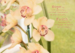 H-_Pictures_Maui-and-Lanai-March-2013_Hope-and-Faith-Quote-with-Orchids